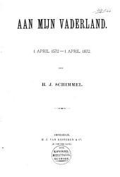 Aan mijn vaderland: 1 april 1572 - 1 april 1872