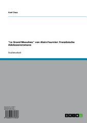 """Der französische Adoleszenzroman """"Le Grand Meaulnes"""" von Alain-Fournier"""