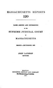 Massachusetts Reports: Volume 120