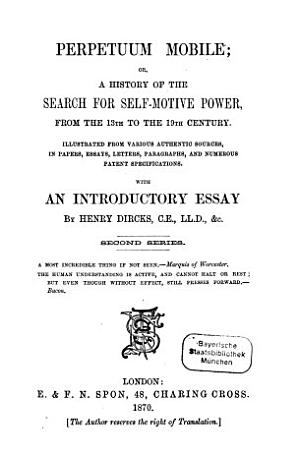 Perpetuum Mobile  or  search for self motive power during the 17th  18th and 19 Centuries PDF