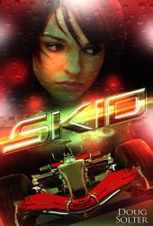 SKID: SKID Young Adult Racing Romance Series Book 1