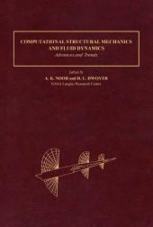 Computational Structural Mechanics & Fluid Dynamics: Advances and Trends
