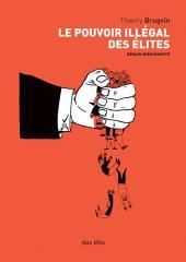 Le pouvoir illégal des élites: Essais - documents
