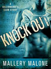 Knock Out: A Billionaire's Club Story