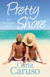 Pretty Shore: an Astonvale novel