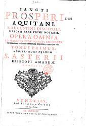 Sancti Prosperi Aquitani ... Opera Omnia .. Additis nunc primum S. Asterii Episcopi Amaseae Homiliis (cura Augustini Savioli)