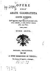Opere: In 14 tomi distrib. : Coll'aggiunta degli opuscoli postumi ... e colle notizie intorno alla sua vita, Volume 6