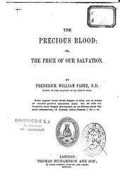 Precious blood, or, the price of our Salvation