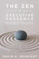 The Zen of Executive Presence