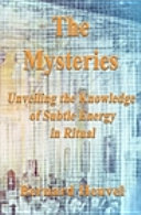 The Mysteries: Unveiling the Knowledge of Subtle Energy in Ritual