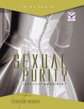 Sexual Purity, Is It Still Possible?