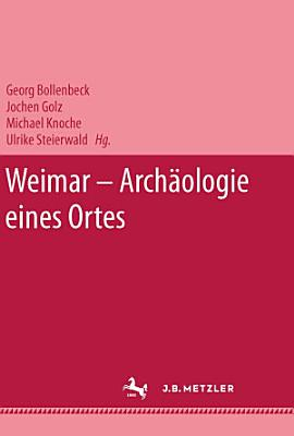 Weimar   Arch  ologie eines Ortes PDF