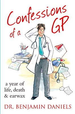 Confessions of a GP  The Confessions Series