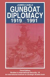 Gunboat Diplomacy 1919–1991: Political Applications of Limited Naval Force, Edition 3