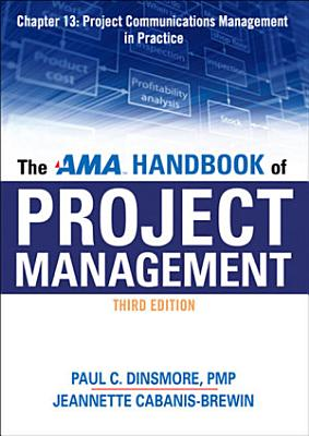 The AMA Handbook of Project Management Chapter 13  Project Communications Management in Practice