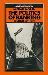 Politics of Banking: Edition 2