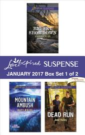 Harlequin Love Inspired Suspense January 2017 - Box Set 1 of 2: Big Sky Showdown\Mountain Ambush\Dead Run