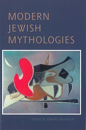 Modern Jewish Mythologies PDF