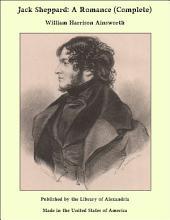 Jack Sheppard: A Romance (Complete)