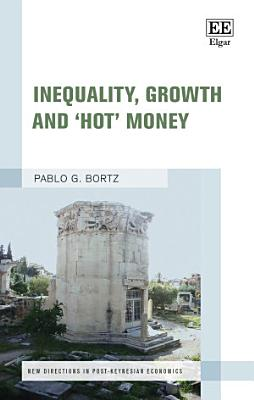 Inequality  Growth and    Hot    Money