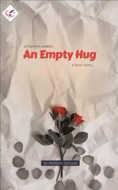 An Empty Hug: A Love Story