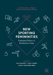 New Sporting Femininities: Embodied Politics in Postfeminist Times
