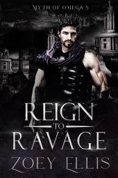Reign To Ravage (Book 5): A Dark Fantasy Omegaverse Romance