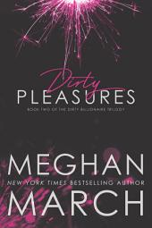 Dirty Pleasures: The Dirty Billionaire Trilogy