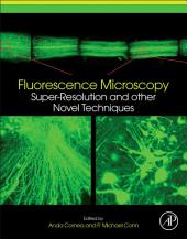 Fluorescence Microscopy: Super-Resolution and other Novel Techniques
