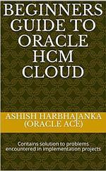 Beginners Guide To Oracle HCM Cloud