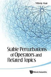 Stable Perturbations Of Operators And Related Topics
