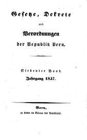 Gesetze, Dekrete und Verordnungen des Kantons Bern: 1837