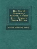 The Church Missionary Gleaner  Volume 27    PDF