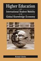Higher Education and International Student Mobility in the Global Knowledge Economy PDF