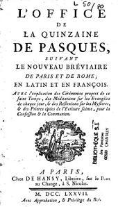 L'office de la quinzaine de Pasques, suivant le nouveau bréviaire de Paris et de Rome ; en latin et en français...