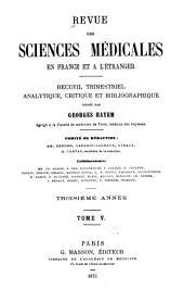 Revue des sciences médicales en France et à l'étranger: recueil trimestriel analytique, critique et bibliographique, Volume5