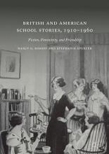 British and American School Stories  1910   1960 PDF