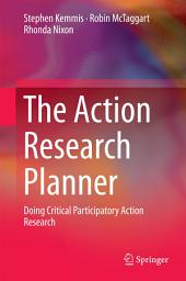 The Action Research Planner: Doing Critical Participatory Action Research