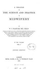 A treatise on the science and practice of midwifery: Volume 1
