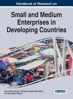 Handbook of Research on Small and Medium Enterprises in Developing Countries PDF
