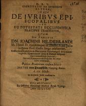 De episcopis: Exercitatio de episcopis altera, in qua de iuribus episcopalibus seu de potestate ecclesiastica praecipue tractatur, Volume 2