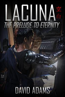 Lacuna  The Prelude to Eternity PDF