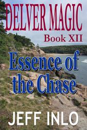 Delver Magic Book XII: Essence of the Chase