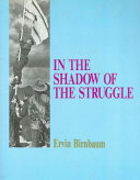 In the Shadow of the Struggle