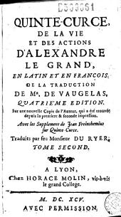 Quinte-Curce, De la vie et des actions d'Alexandre le Grand: en latin et en françois de la traduction de Mr. de Vaugelas