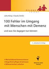 100 Fehler im Umgang mit Menschen mit Demenz: und was Sie dagegen tun können, Ausgabe 4
