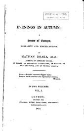 """On the influence of autumnal scenery over the mind and heart. The Valley of the Rye, a tale. On the poetry of Bernard Barton. Tixhall, or Pictures of the seventeenth century, being observations on """"Tixhall poetry"""", ed. by A. Clifford. Critical remarks on """"Yamoyden"""", a poem by Mr. Eastburn"""