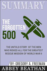 Summary  The Forgotten 500  The Untold Story of the Men Who
