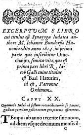 Excerptum e libro cui titulus est Synagoga iudaica ... Hanouiæ edito anno 1614, etc. [From Chap. 20 of H. Germbergius's version.]