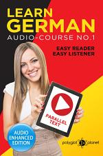 Learn German - Easy Reader - Easy Listener - Parallel Text: Audio Course No. 1